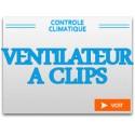 Ventilateurs à clips